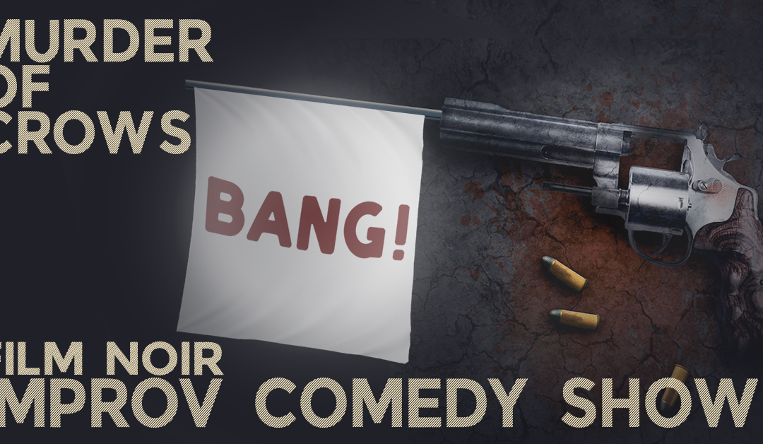 """""""Murder of Crows"""" – Improv Comedy Show + FREE drink"""