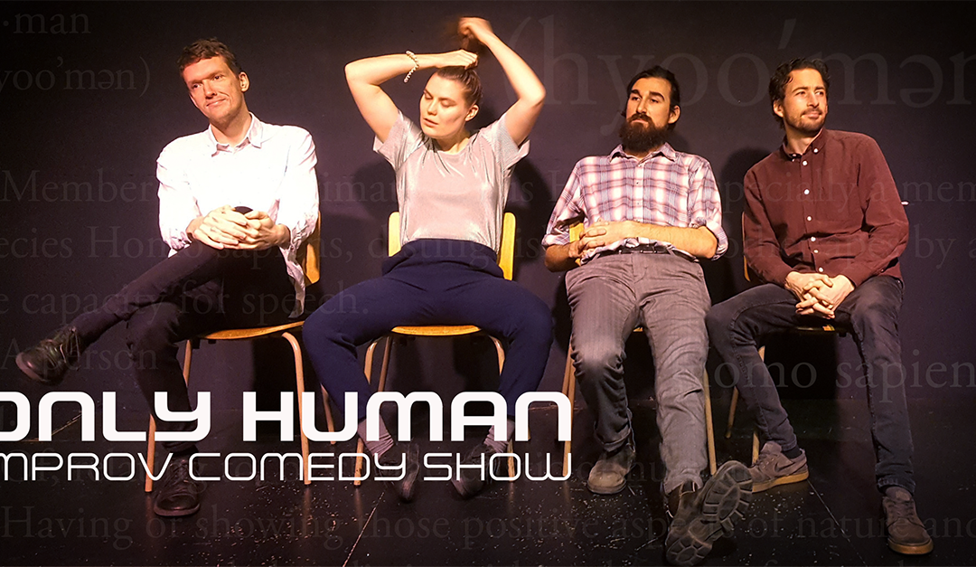 """""""Only Human"""" – Improv Comedy Show"""