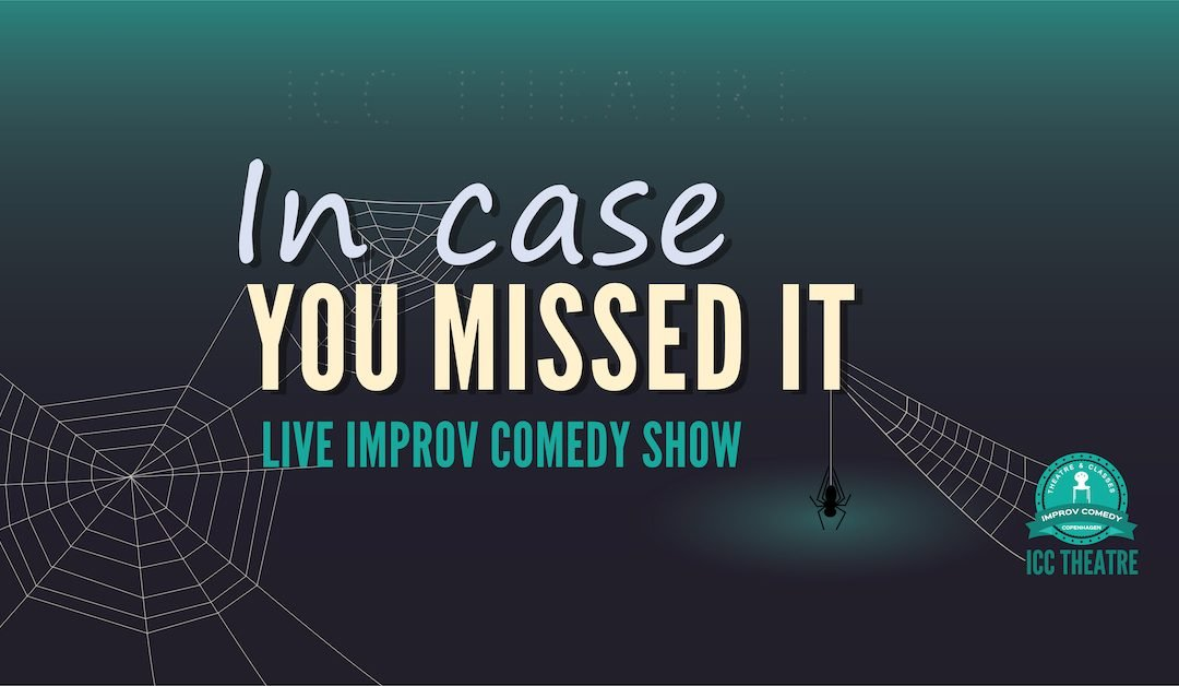 """In Case You Missed It"" – Improv Comedy Show + FREE drink"